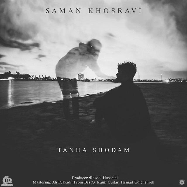 Saman Khosravi – Tanha Shodam