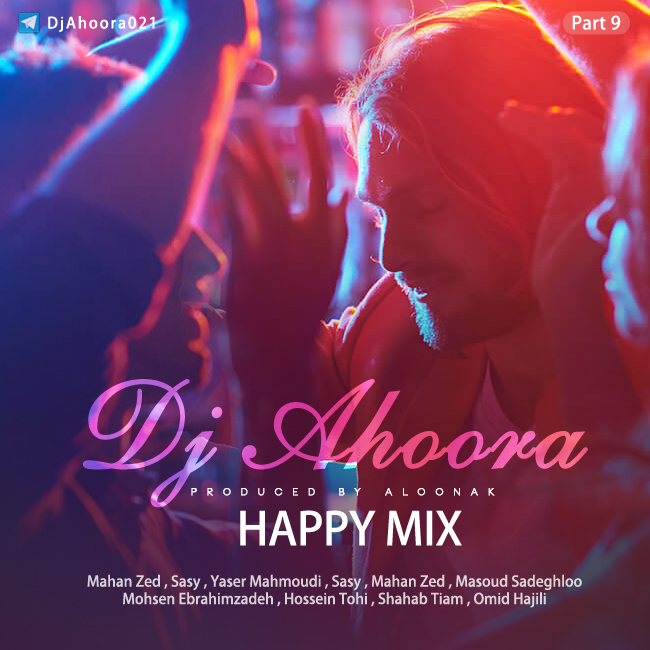 Dj Ahoora – Happy Mix ( Part 9 )