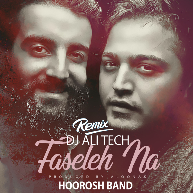 Hoorosh Band - Faseleh Na ( Dj Ali Tech Remix )