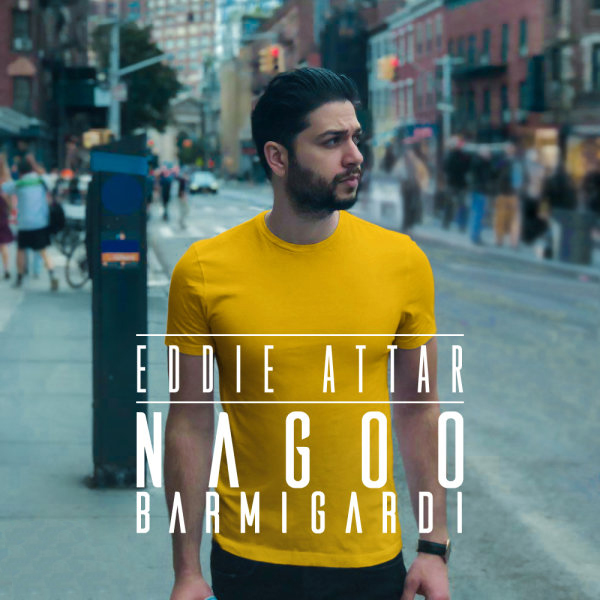Eddie Attar – Nagoo Barmigardi