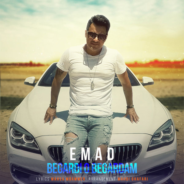 Emad - Begardi O Begardam