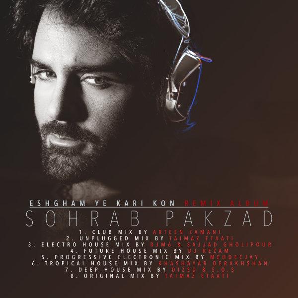 Sohrab Pakzad – Eshgham Ye Kari Kon ( Arteen Zamani Club Mix )