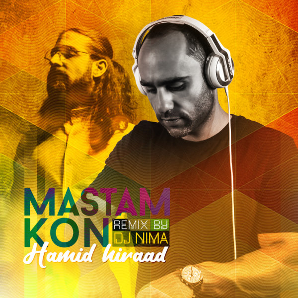 Hamid Hiraad - Mastam Kon ( DJ Nima Remix )