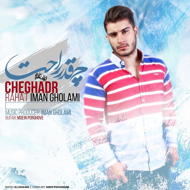 Iman Gholami – Cheghadr Rahat