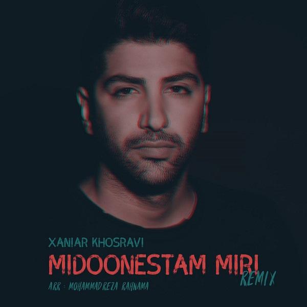 Xaniar – Midoonestam Miri ( Remix )