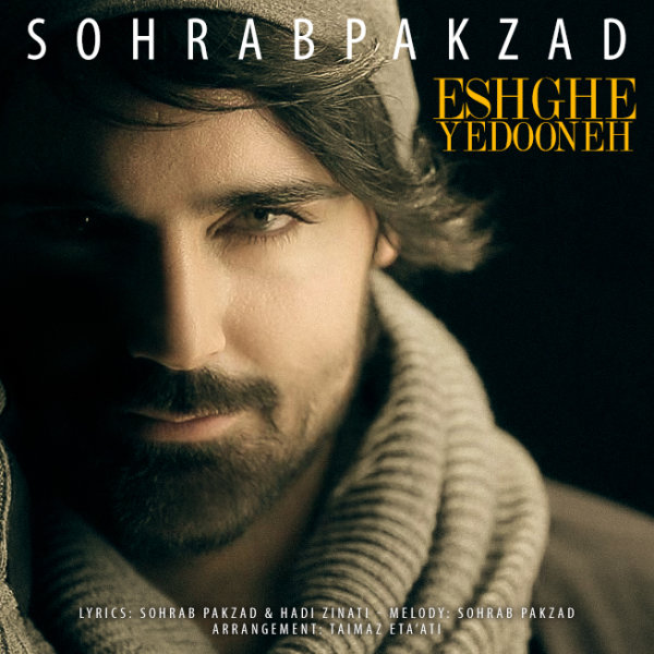 Sohrab Pakzad – Eshghe Yedooneh