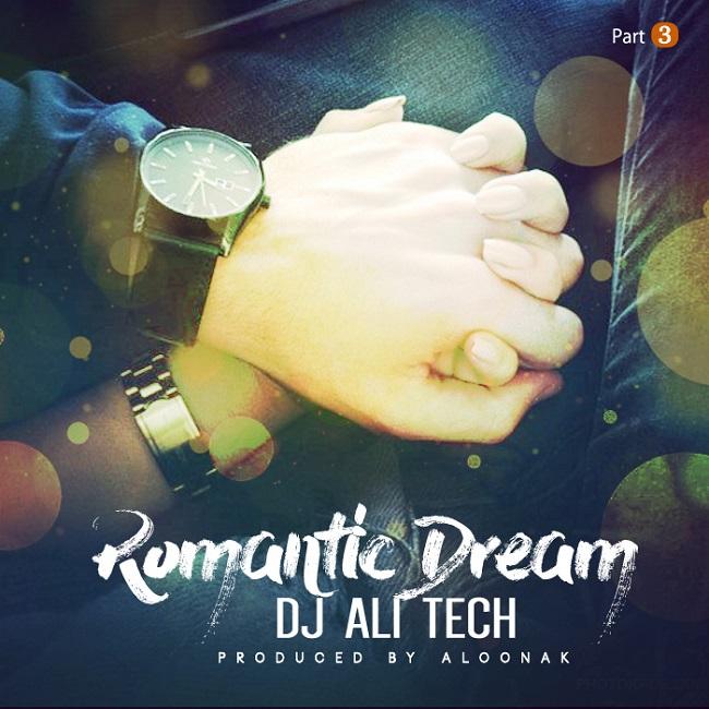 Dj Ali Tech - Romantic Dream ( Part 3 )