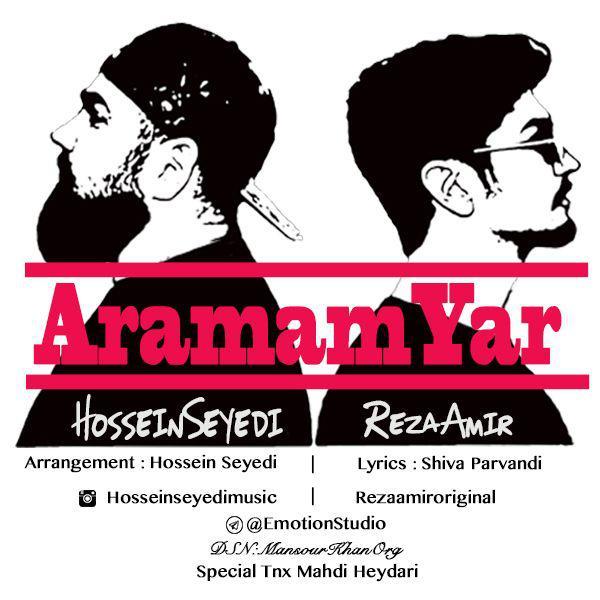 Reza Amir & Hossein Seyedi - Aramam Yar