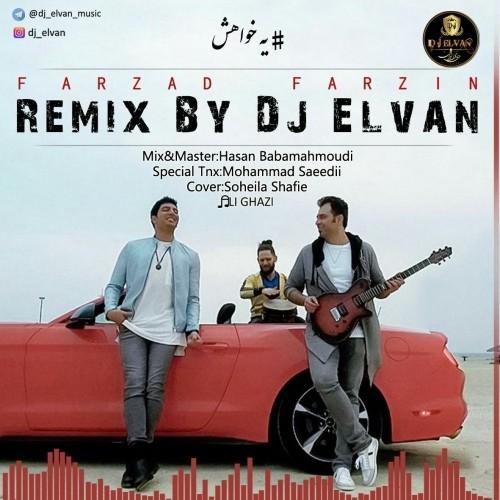 Farzad Farzin - Ye Khahesh ( Dj Elvan Remix )