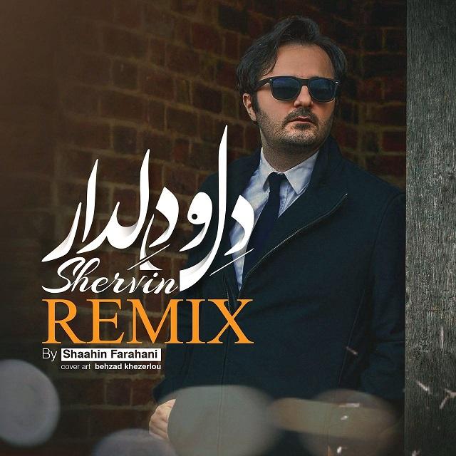 Shervin - Delo Deldar ( Shahin Farahani Remix )