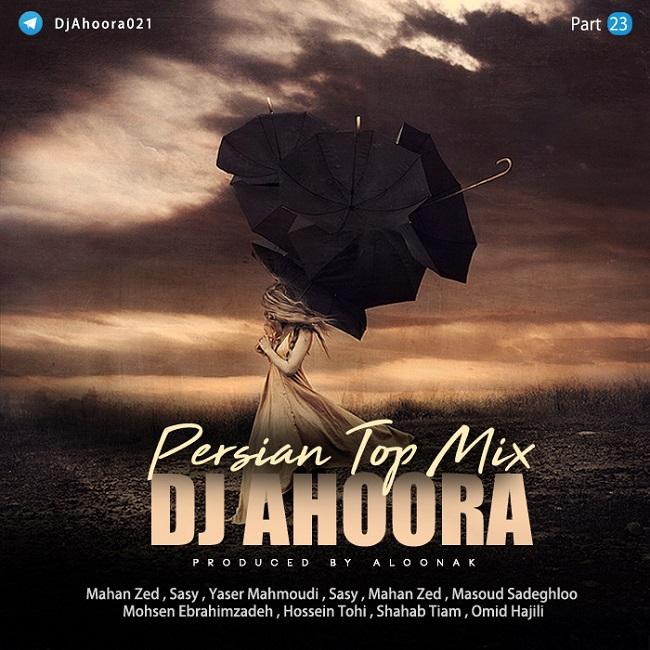 Dj Ahoora – Persian Top Mix ( Part 23 )