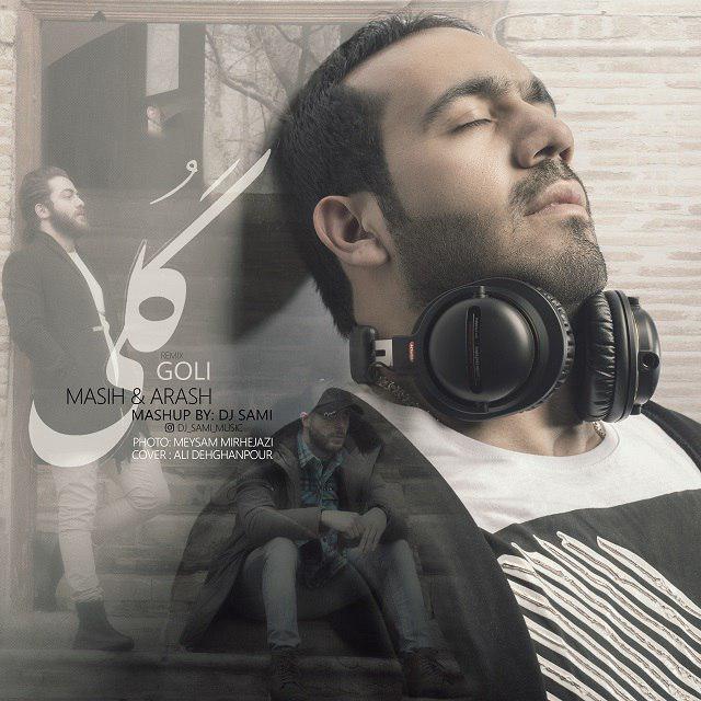 Masih & Arash AP - Goli ( DJ Sami Remix )
