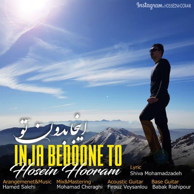 Hossein Hooram - Inja Bedoone To