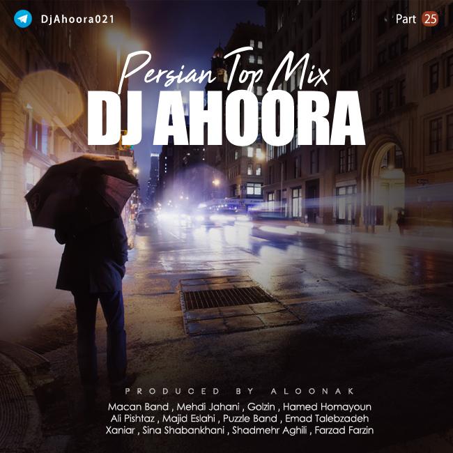 Dj Ahoora - Persian Top Mix ( Part 25 )