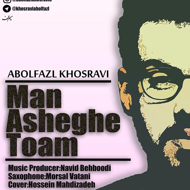 Abolfazl Khosravi - Man Asheghe Toam