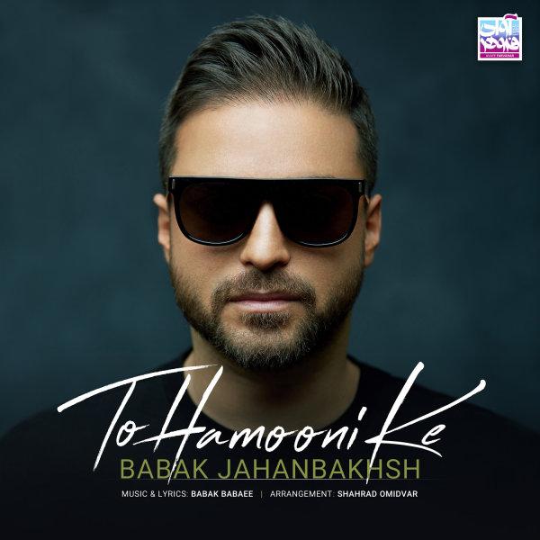 Babak Jahanbakhsh - To Hamooni Ke