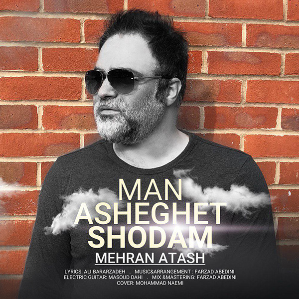 Mehran Atash - Man Asheghet Shodam