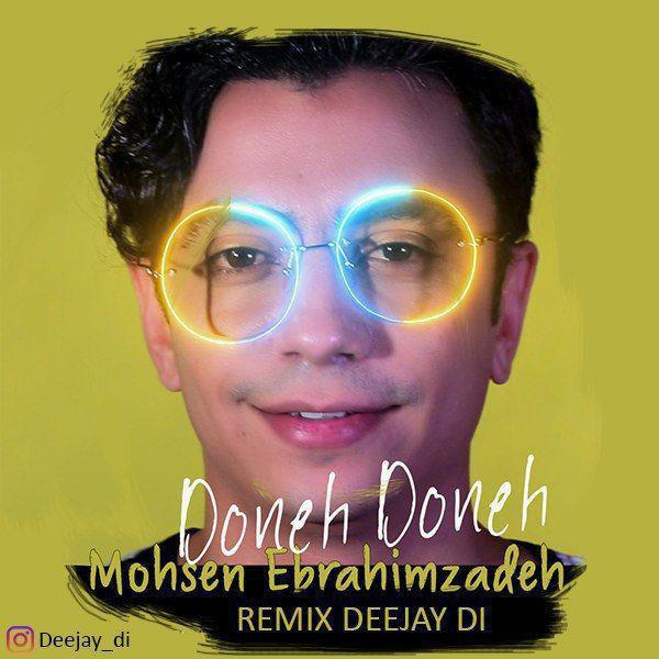 Mohsen Ebrahimzadeh - Dooneh Dooneh ( Deejay Di Remix )