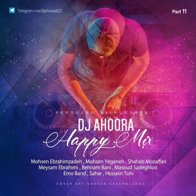 Dj Ahoora - Happy Mix ( Part 11 )