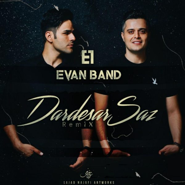 Evan Band - Dardesar Saz ( Remix )