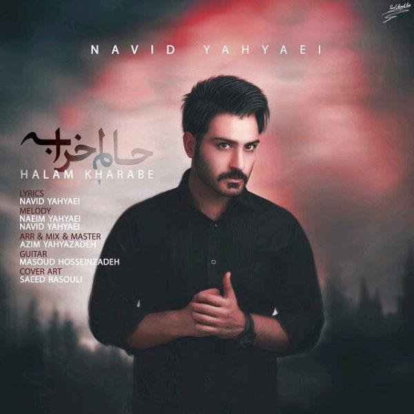 Navid Yahyaei - Halam Kharabe