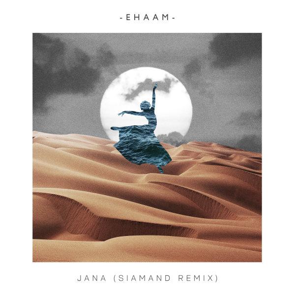 Ehaam - Jana ( Siamand Remix )