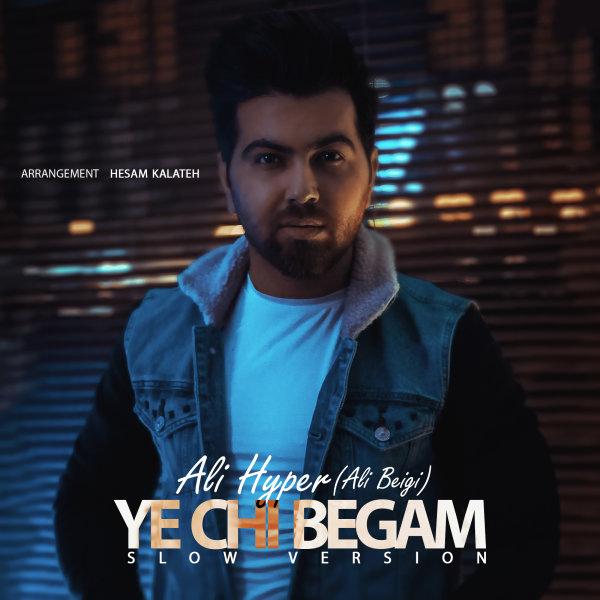 Ali Hyper - Ye Chi Begam ( Slow Version )