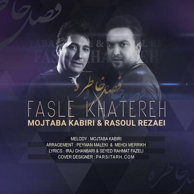 Mojtaba Kabiri Ft Rasoul Rezaei - Fasle Khatereh