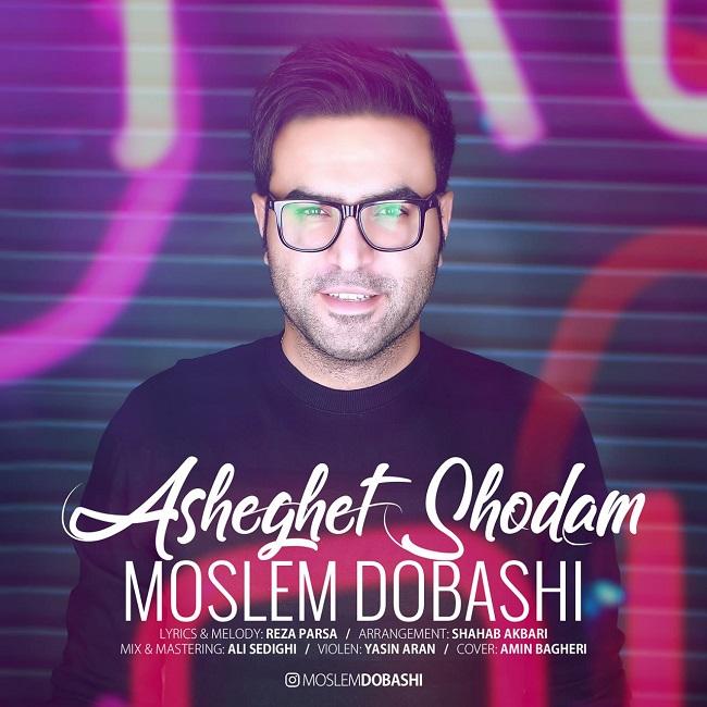 Moslem Dobashi - Asheghet Shodam