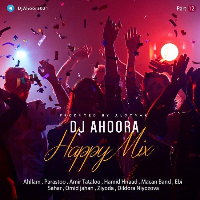 Dj Ahoora - Happy Mix ( Part 12 )