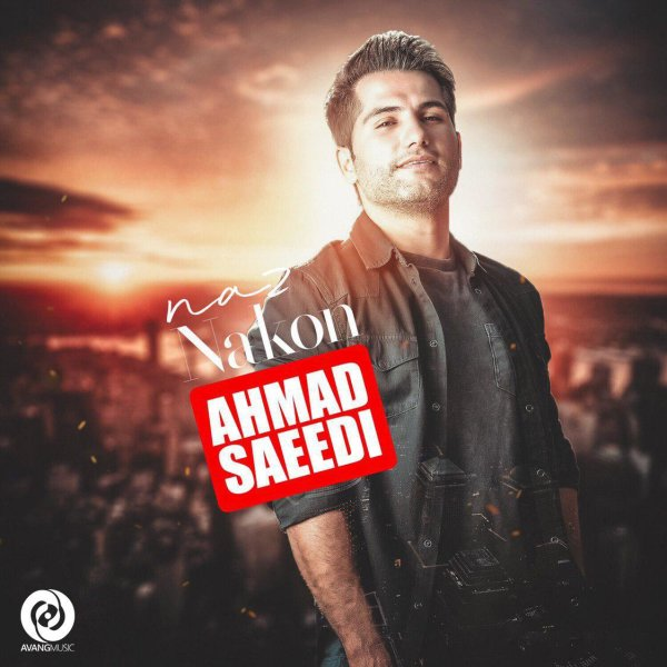 Ahmad Saeedi - Naz Nakon