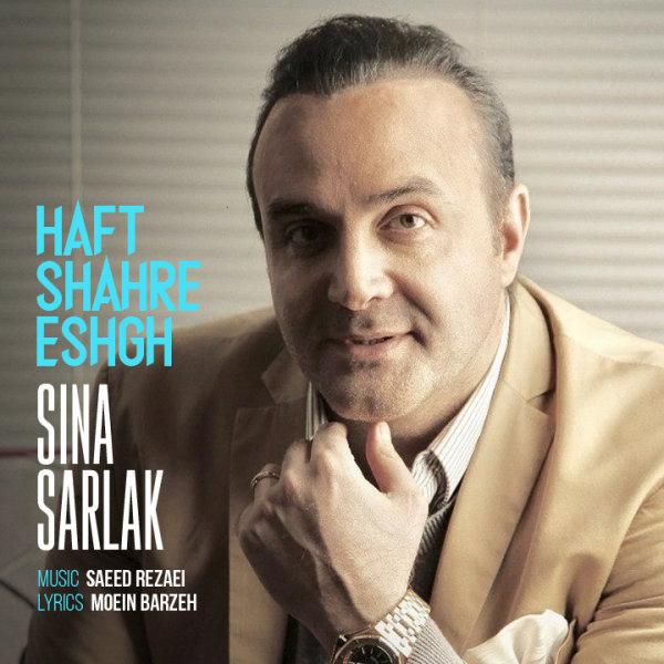 Sina Sarlak - Haft Shahre Eshgh