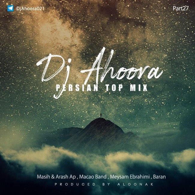 Dj Ahoora - Persian Top Mix ( Part 27 )
