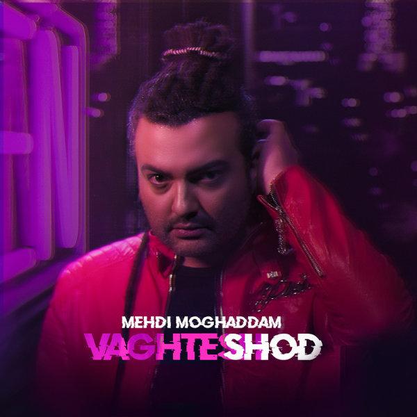 Mehdi Moghaddam - Vaghtesh Shod