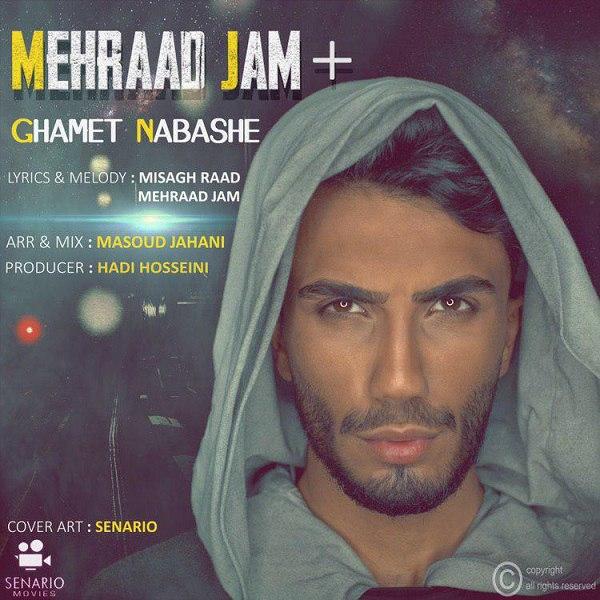 Mehraad Jam - Ghamet Nabashe