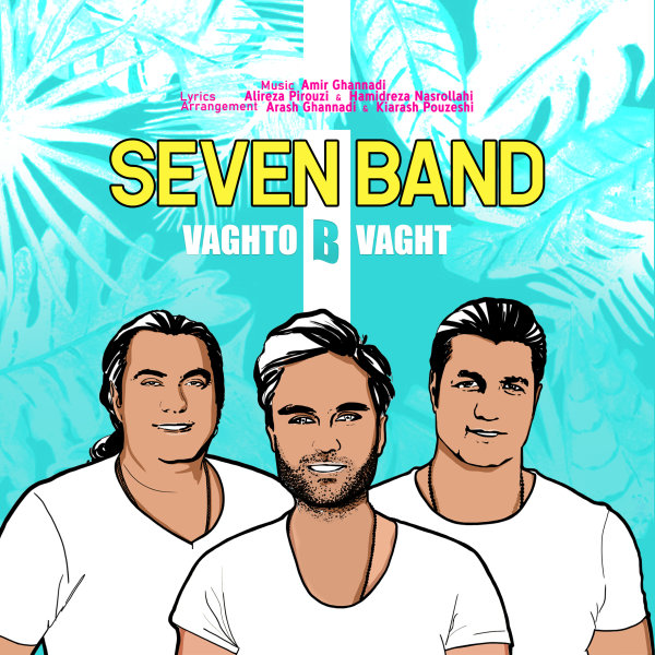 ۷ Band - Vaghto Bi Vaght