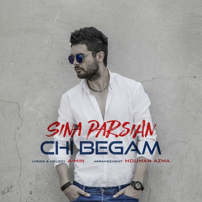 Sina Parsian - Chi Begam