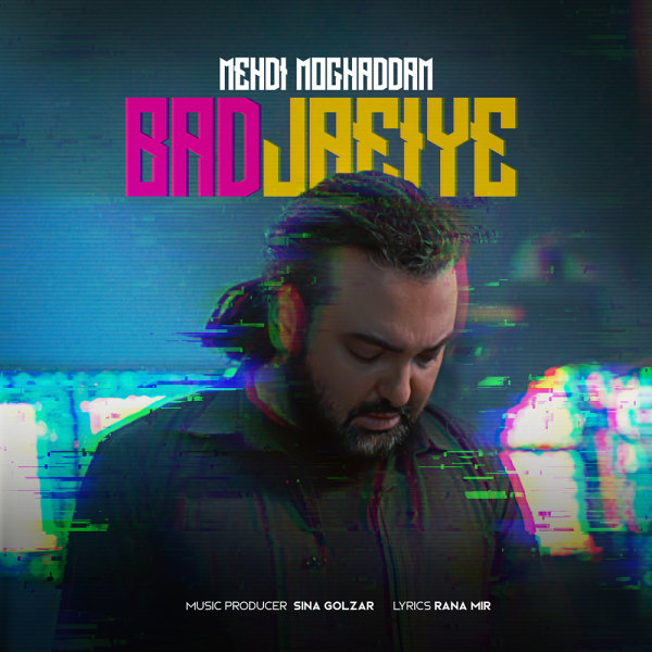 Mehdi Moghaddam - Bad Jaeiye