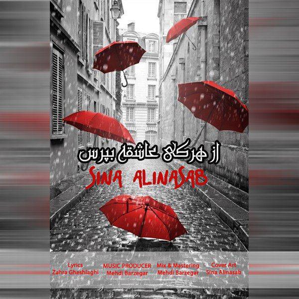 Sina Alinasab - Az Har Ki Ashegh Bepors