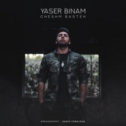 Yaser Binam - Cheshm Baste