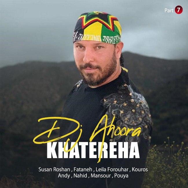Dj Ahoora - Khatereha ( Part 7 )