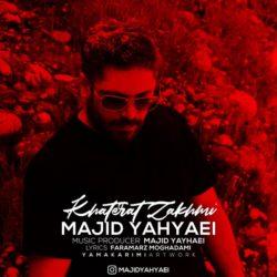 Majid Yahyaei - Khaterat Zakhmi