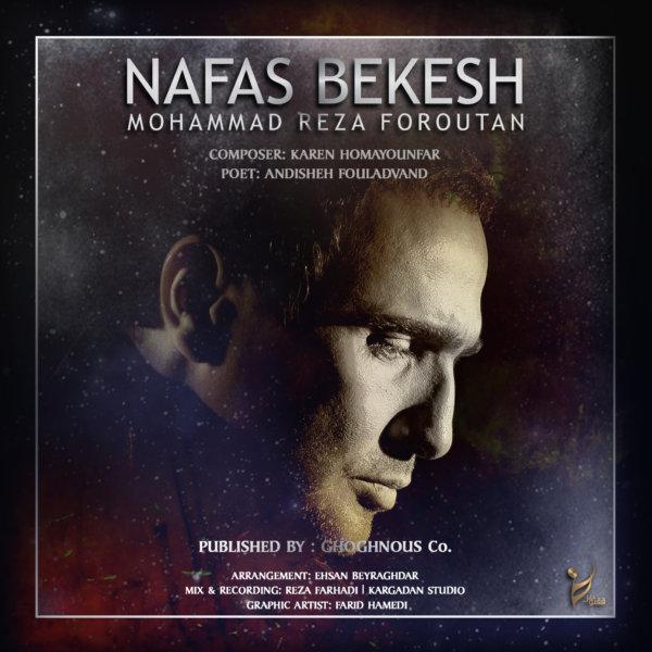Mohammadreza Foroutan - Nafas Bekesh