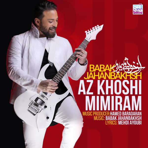 Babak Jahanbakhsh - Az Khoshi Mimiram