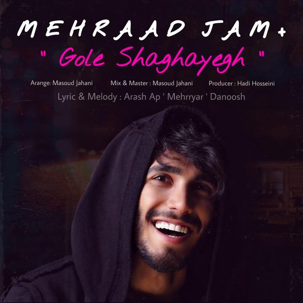 Mehraad Jam - Gole Shaghayegh