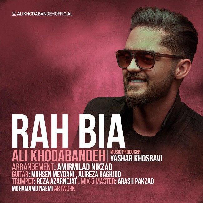 Ali Khodabandeh - Rah Bia
