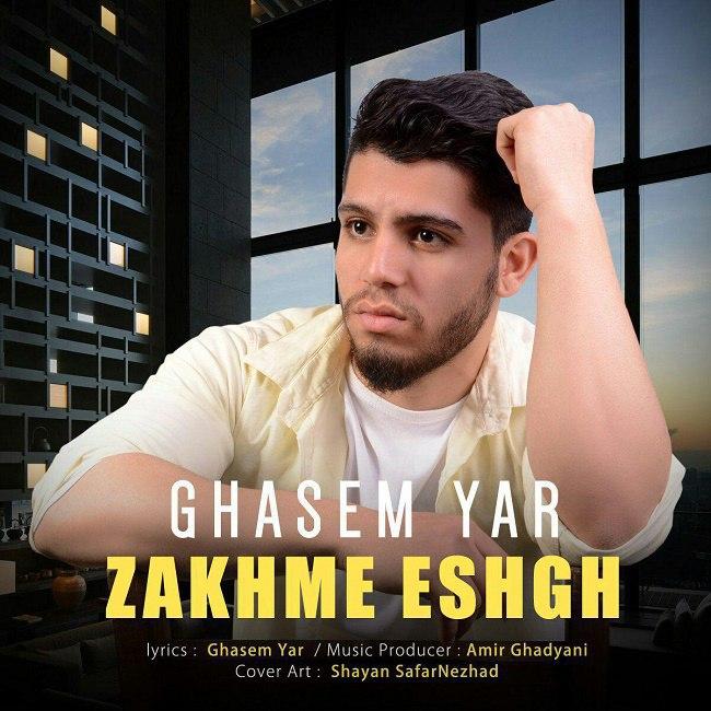 Ghasem Yar - Zakhme Eshgh