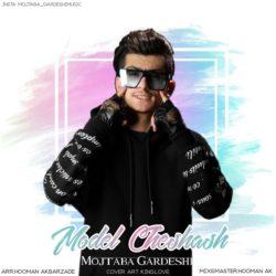 Mojtaba Gardeshi - Modele Cheshash