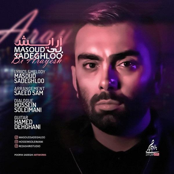 Masoud Sadeghloo - Bi Arayesh