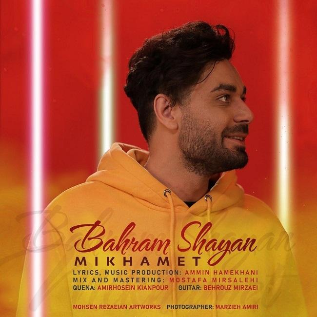 Bahram Shayan - Mikhamet